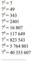 Poniżej podano kilka kolejnych potęg liczby 7.